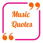 Great Inspirational Music Quotes